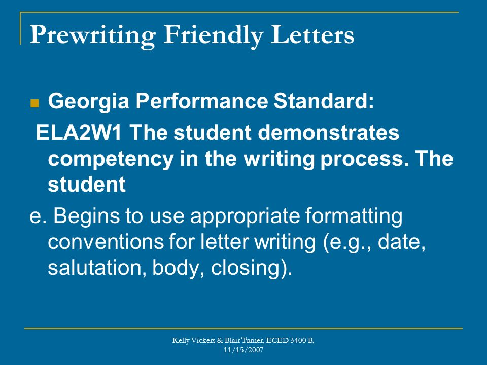 Worksheet Correct Writing Process Of The Letters E friendly letters blair turner kelly vickers 2 nd grade prewriting georgia performance standard ela2w1 the student demonstrates competency in writing process