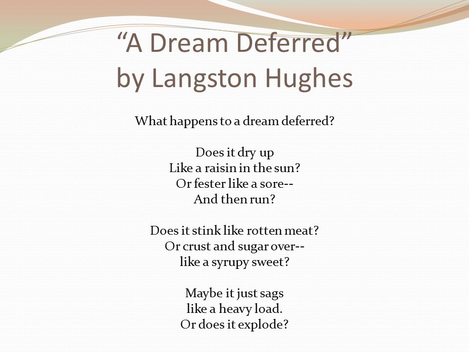 "the reality of dreams in the poems of langston hughes ""dreams deferred"" and ""dreams"" in the poems ""dreams deferred"" and ""dreams"" by langston hughes the author talks about how important dreams are."