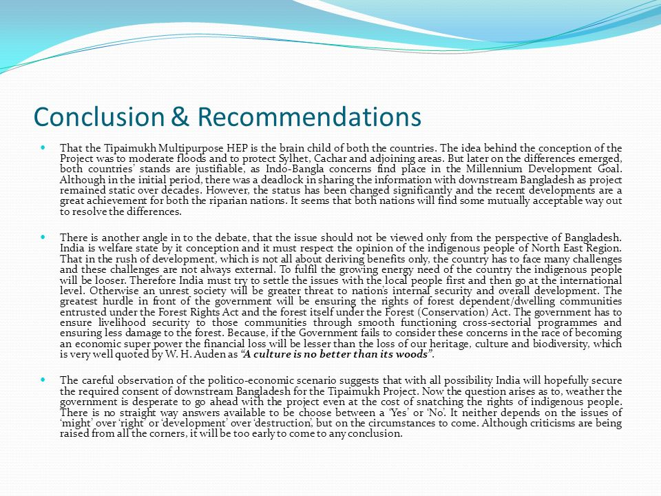 Conclusion & Recommendations That the Tipaimukh Multipurpose HEP is the brain child of both the countries.