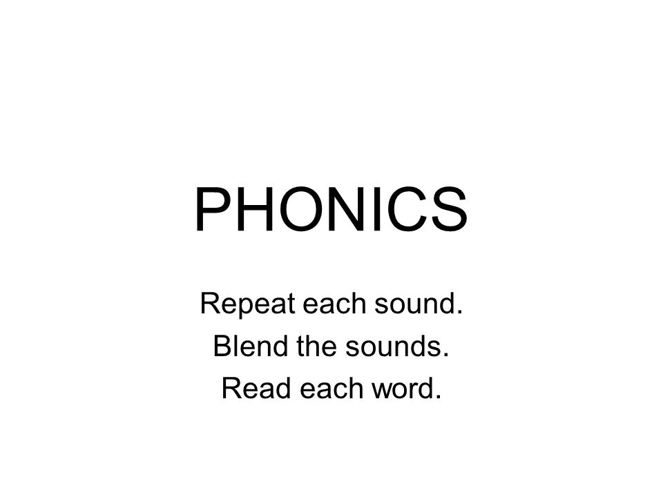 PHONICS Repeat each sound. Blend the sounds. Read each word.