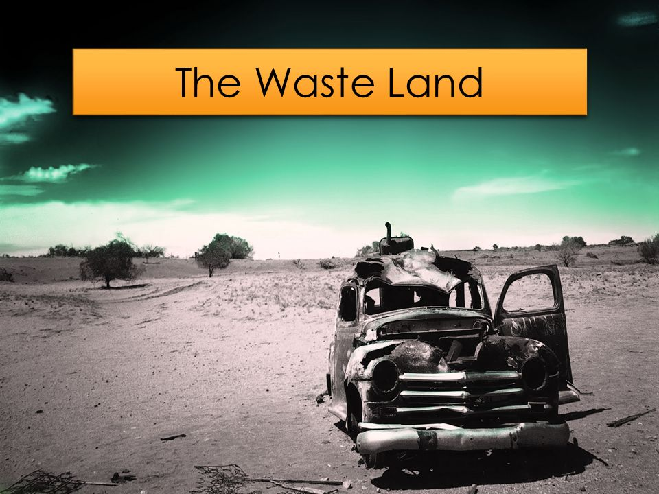 the waste land The most revolutionary poem of the last hundred years, brought to life for a 21st century audience.