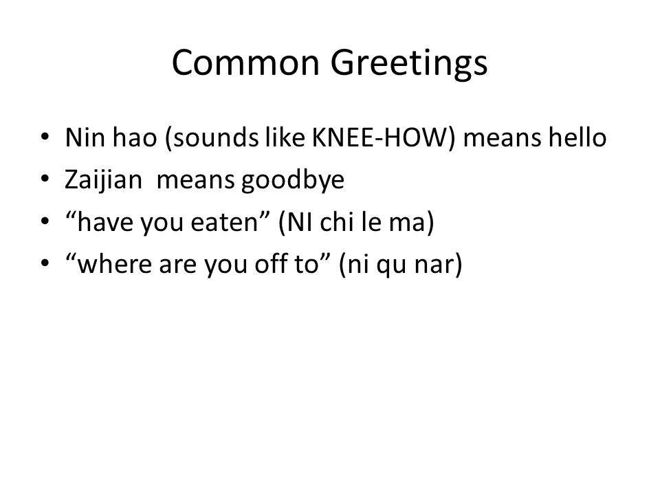 Chinese culture common greetings nin hao sounds like knee how 2 common greetings m4hsunfo Gallery