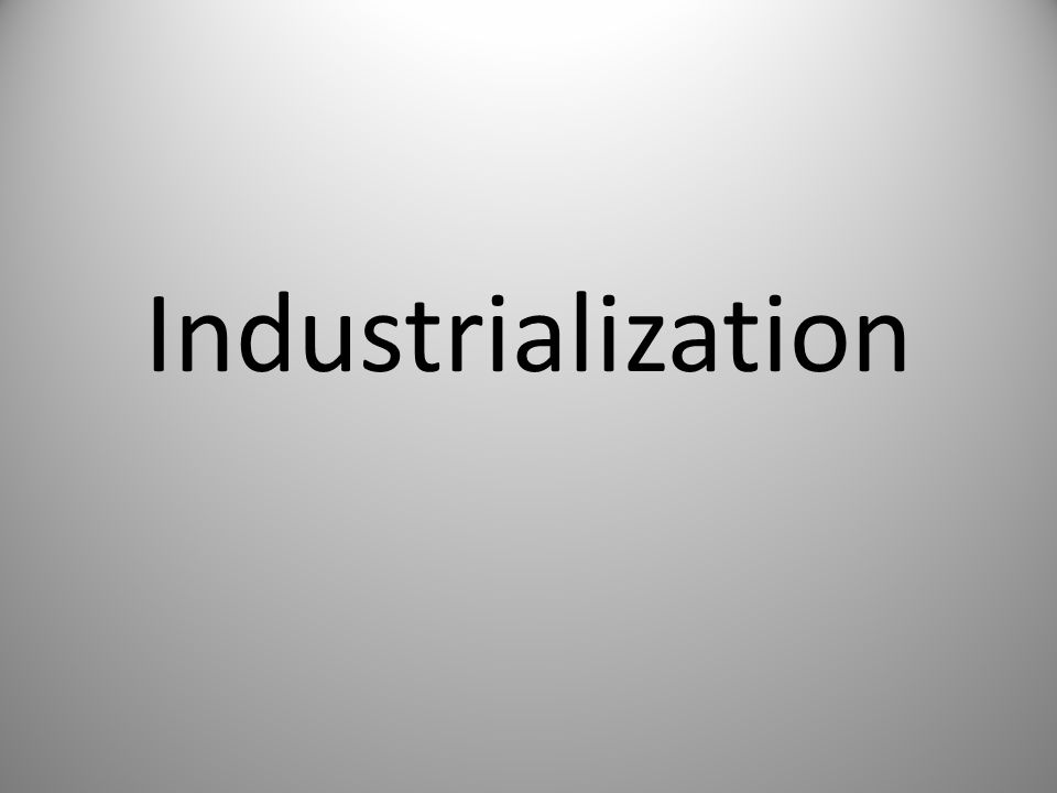 industrialization rapid development of society The rise of industrial america professional development born into a society in which the vast majority of people were involved in agriculture.