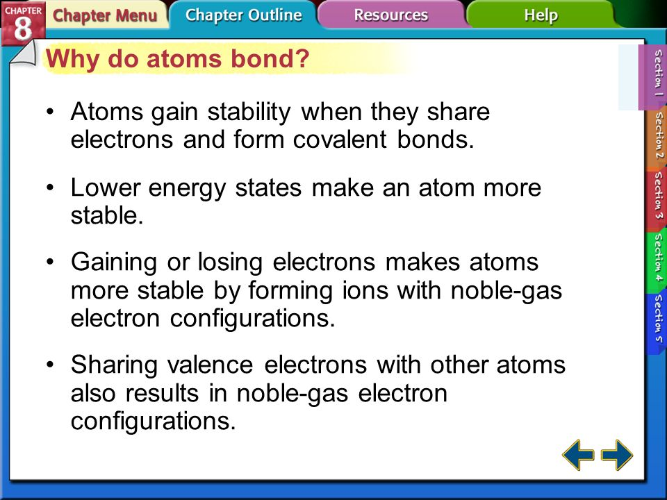 Section 8-1 Section 8.1 The Covalent Bond Apply the octet rule to ...