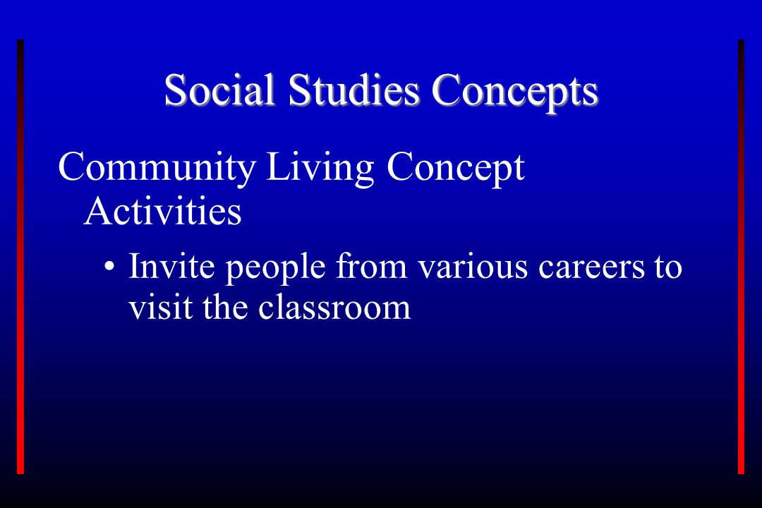 Social Studies Concepts Community Living Concept Activities Invite people from various careers to visit the classroom