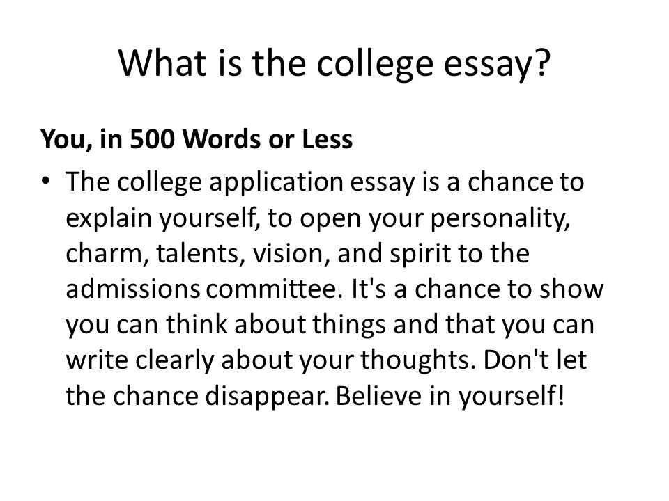 What is the college essay  You  in     Words or Less The college     SlidePlayer