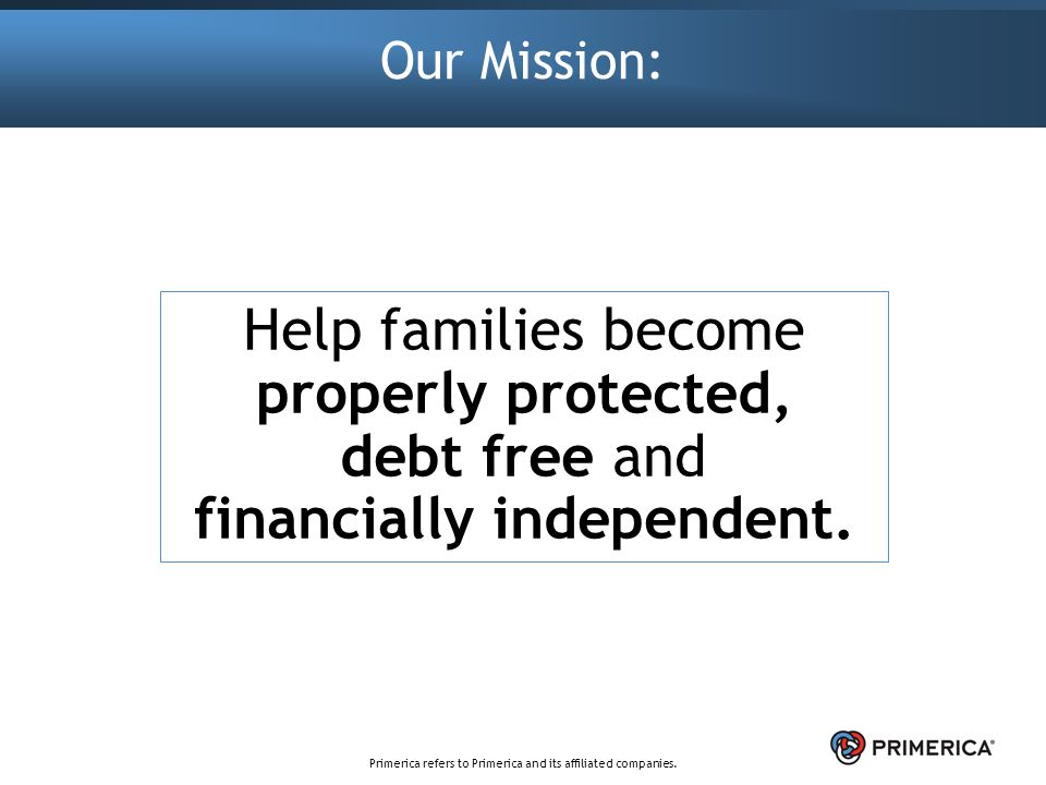 Primerica Kitchen Table Presentation More than 2 million clients maintain investment accounts with us 3 our workwithnaturefo