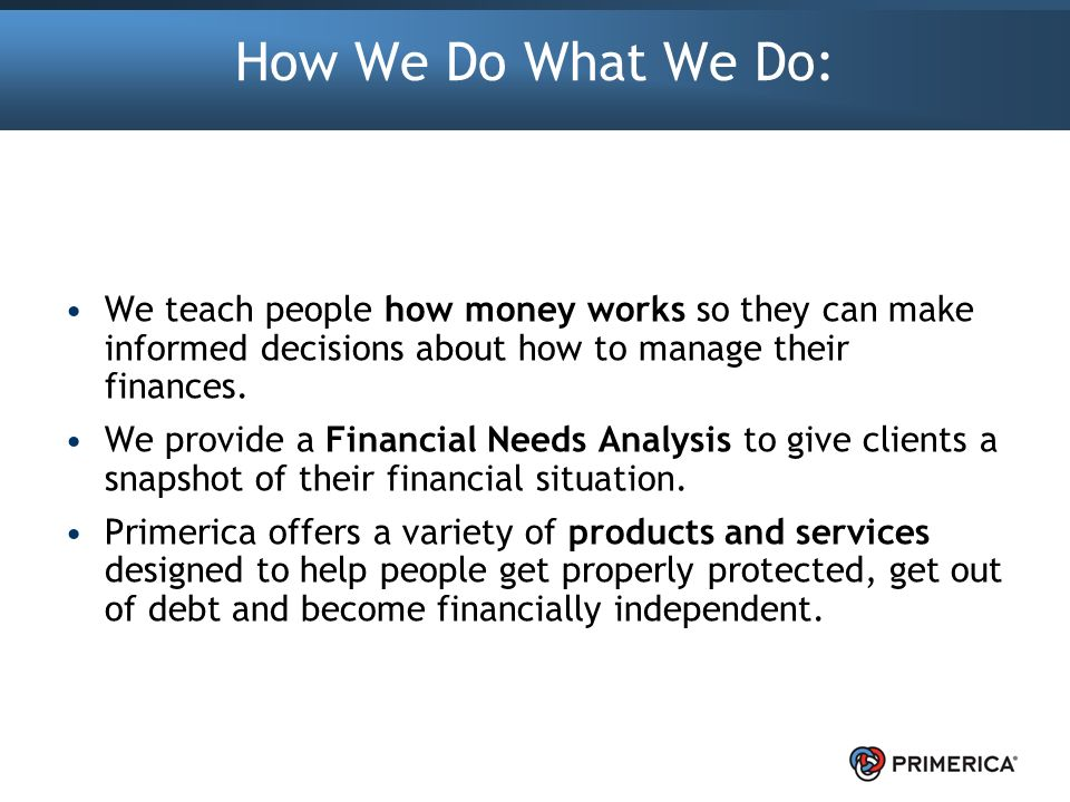 Primerica Kitchen Table Presentation More than 2 million clients maintain investment accounts with us 4 how workwithnaturefo