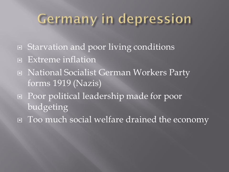Peace treaty of WWI  Germany is in poverty  Germany is very ...