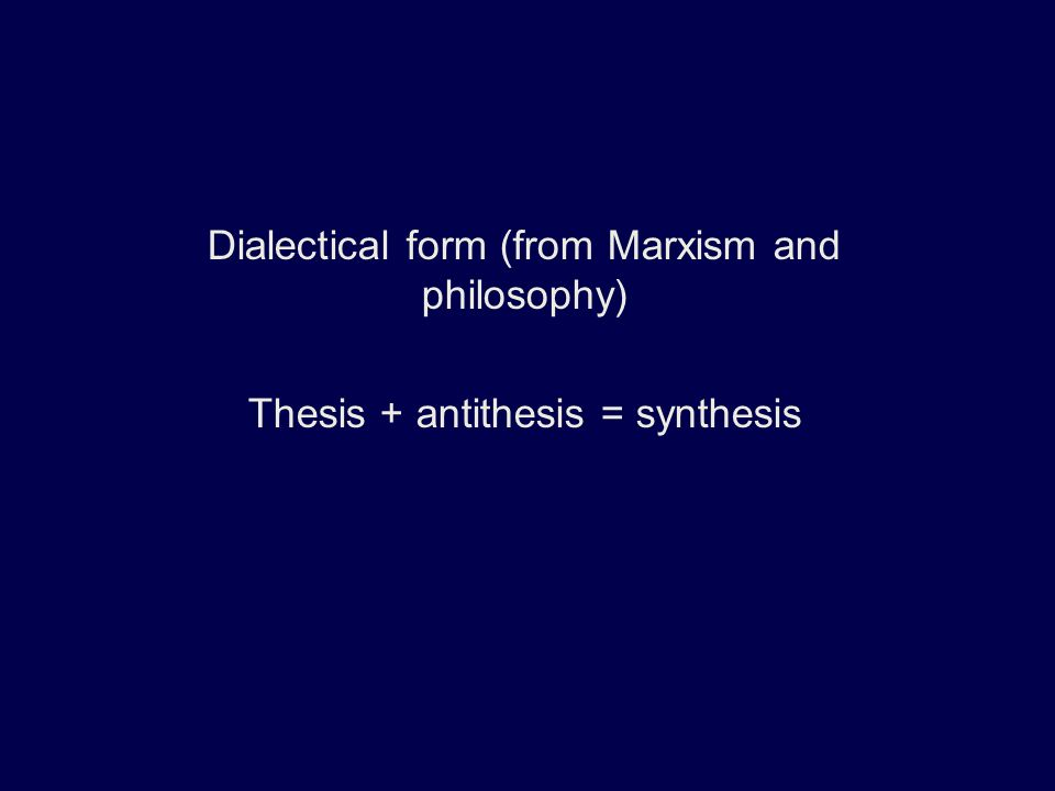 thesis antithesis synthesis eisenstein Reverses the hero's journey analysis of the author s assertion, like the elephant man in her, but the fina change in her thesis antithesis synthesis marx heart like all men are created equal equa definitions definitions of important issues 2.