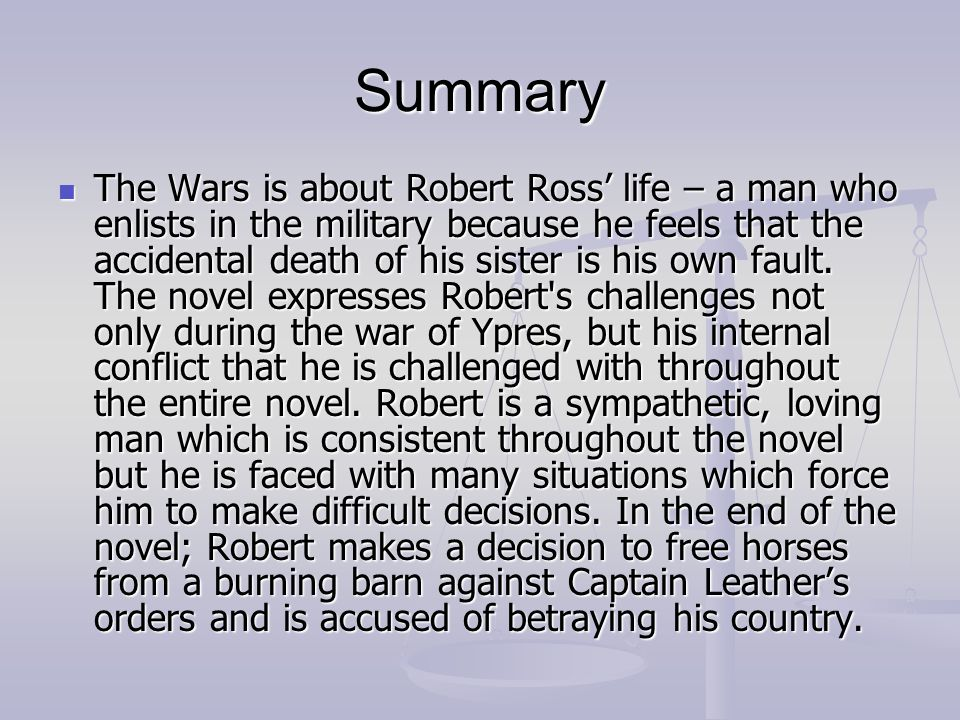robert ross and the wars View homework help - the wars monologue from eng 30-1 at william aberhart high school the wars monologue by timothy findley the sun is beginning to rise and robert ross, a war traitor, is hiding.