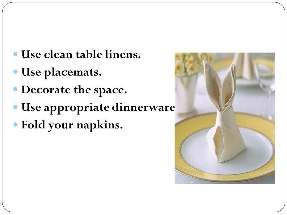 Table Setting and Etiquette. Table Setting The way you set your ...