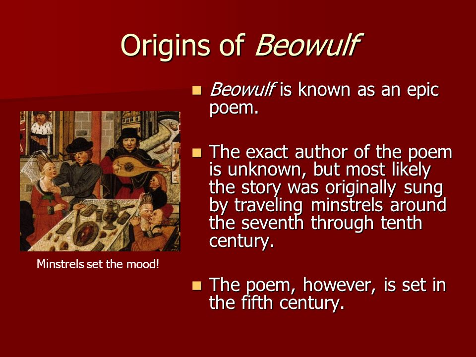 Origins of Beowulf Beowulf is known as an epic poem.
