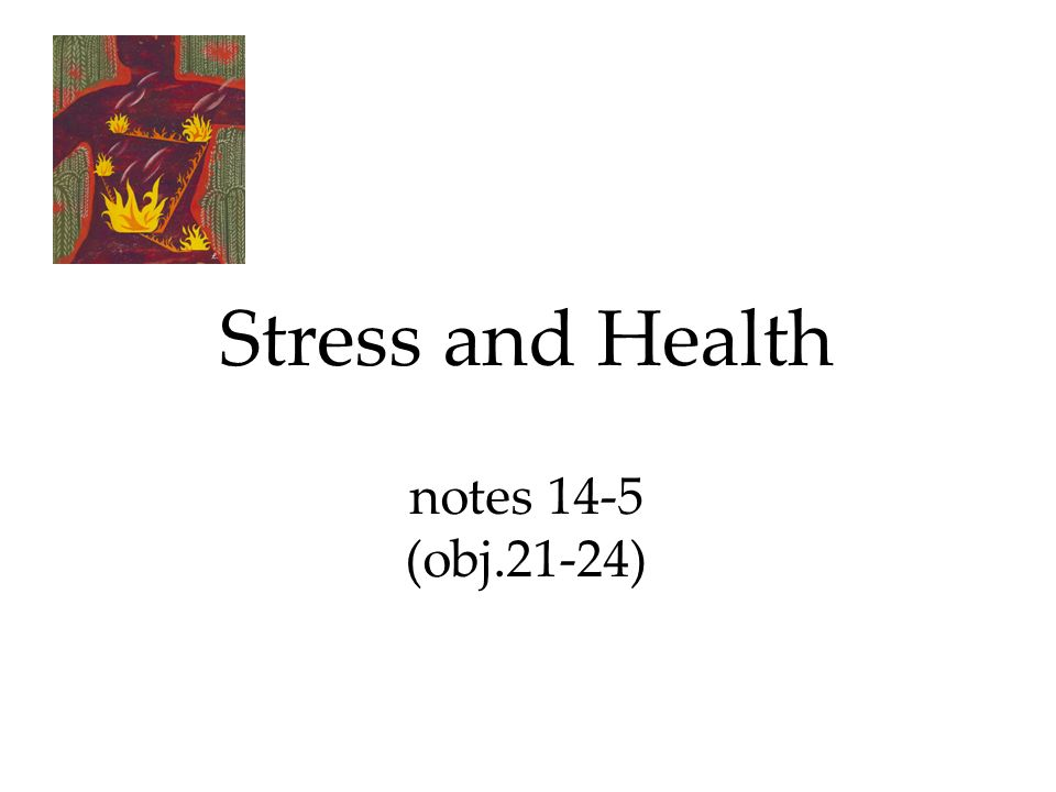 Stress and Health notes 14-5 (obj.21-24). A.) Fat is an ideal form ...