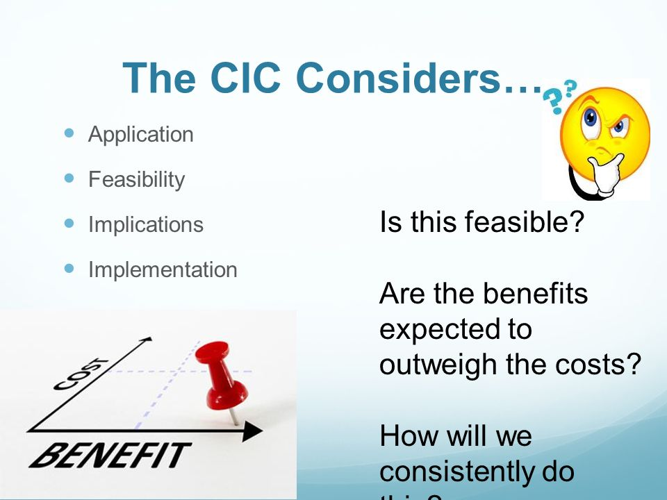The CIC Considers… Application Feasibility Implications Implementation Is this feasible.