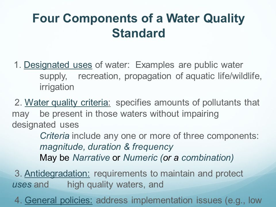 Four Components of a Water Quality Standard 1.