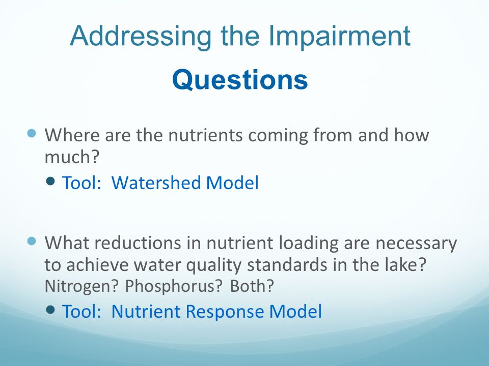 Addressing the Impairment Questions Where are the nutrients coming from and how much.