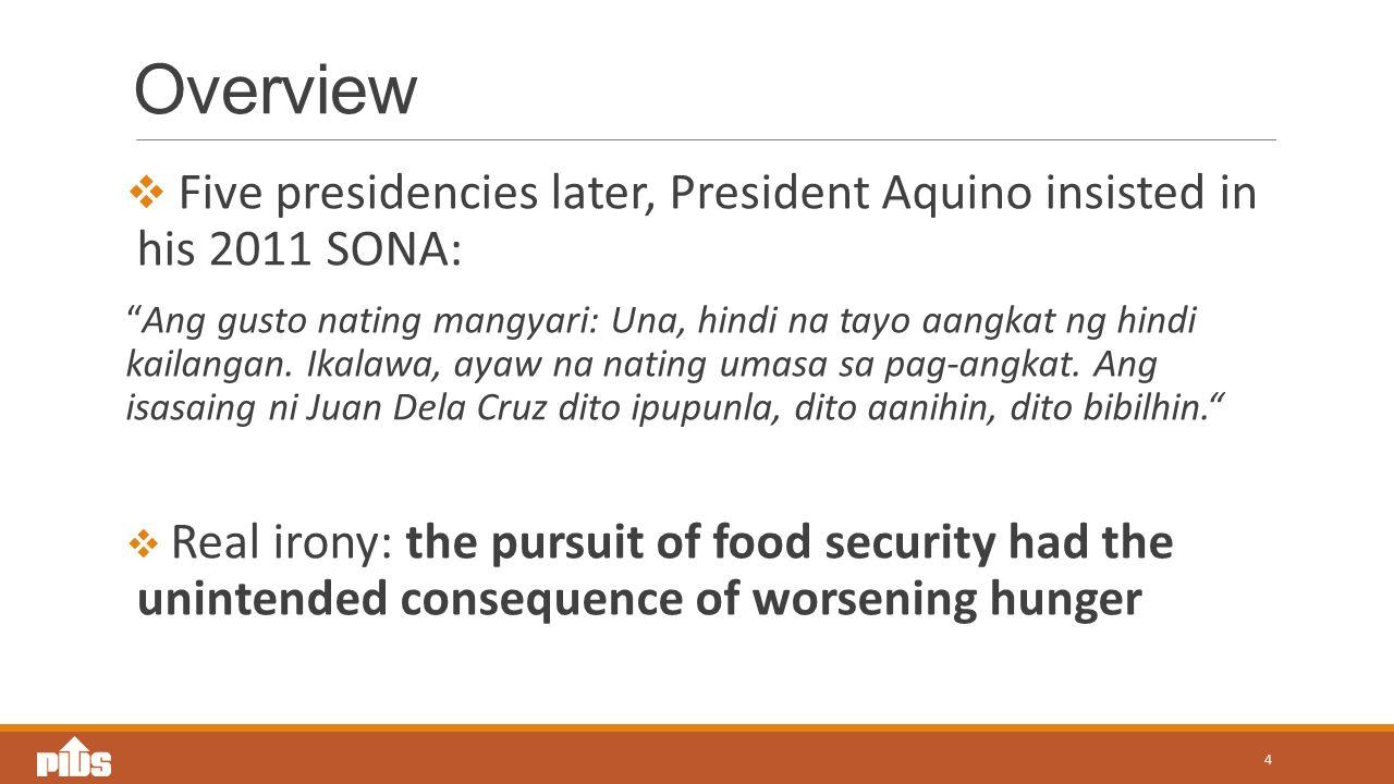 Overview  Five presidencies later, President Aquino insisted in his 2011 SONA: Ang gusto nating mangyari: Una, hindi na tayo aangkat ng hindi kailangan.