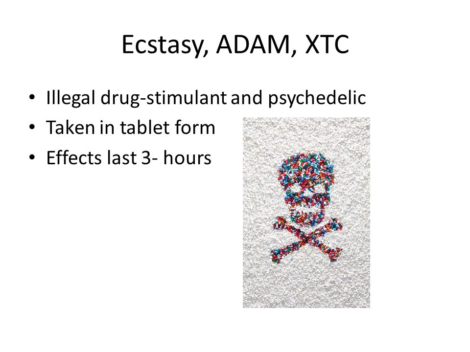 illegal drug trade and ecstasy widely Us department of state such as mdma (ecstasy) the ddb also conducts systematic training for effective parenting to help protect children from illegal drug.