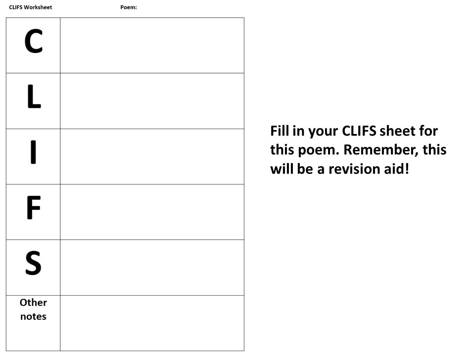 Fill in your CLIFS sheet for this poem. Remember, this will be a revision aid!