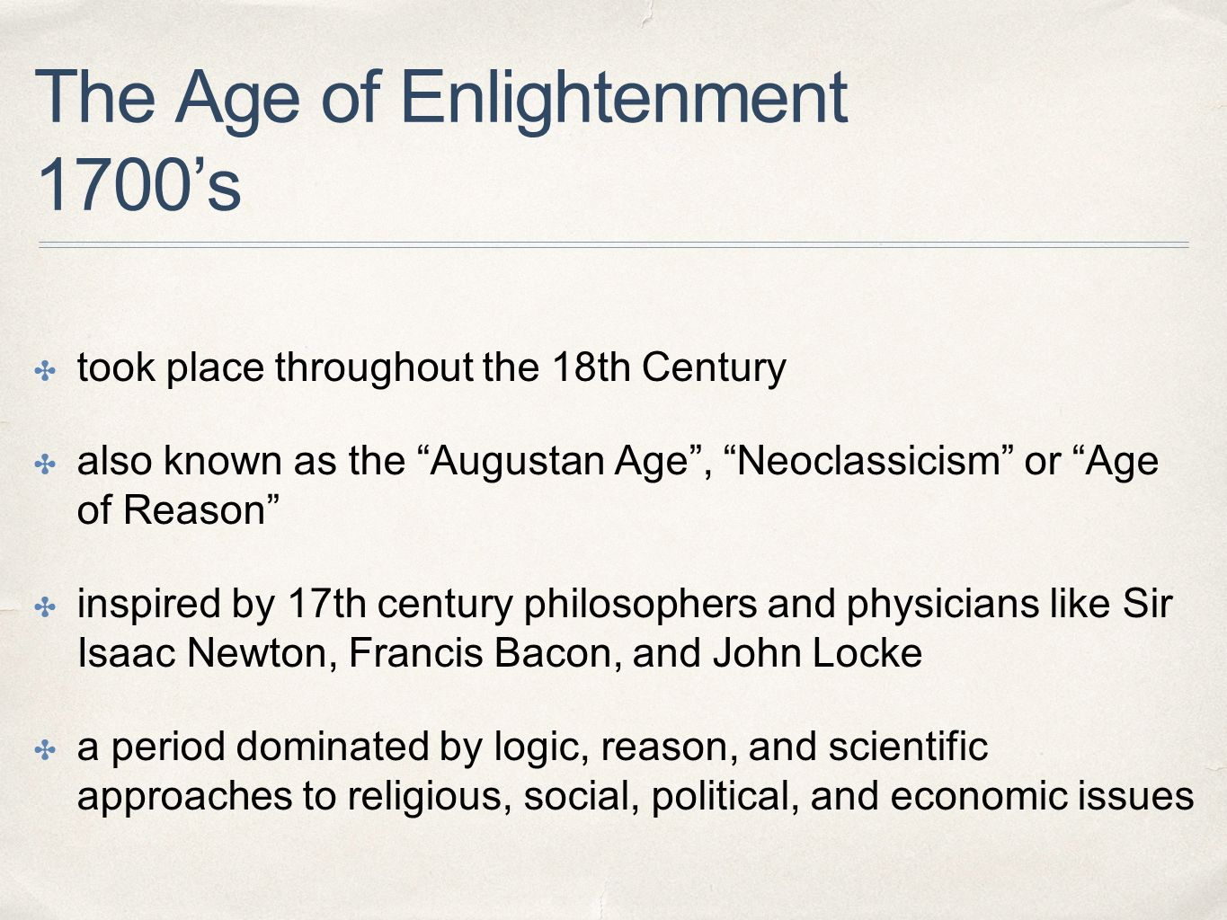 a description of the age of enlightenment also called the age of reason The age of enlightenment was an 18th century cultural examples of these so called enlightened despots include also wrote the age of reason.