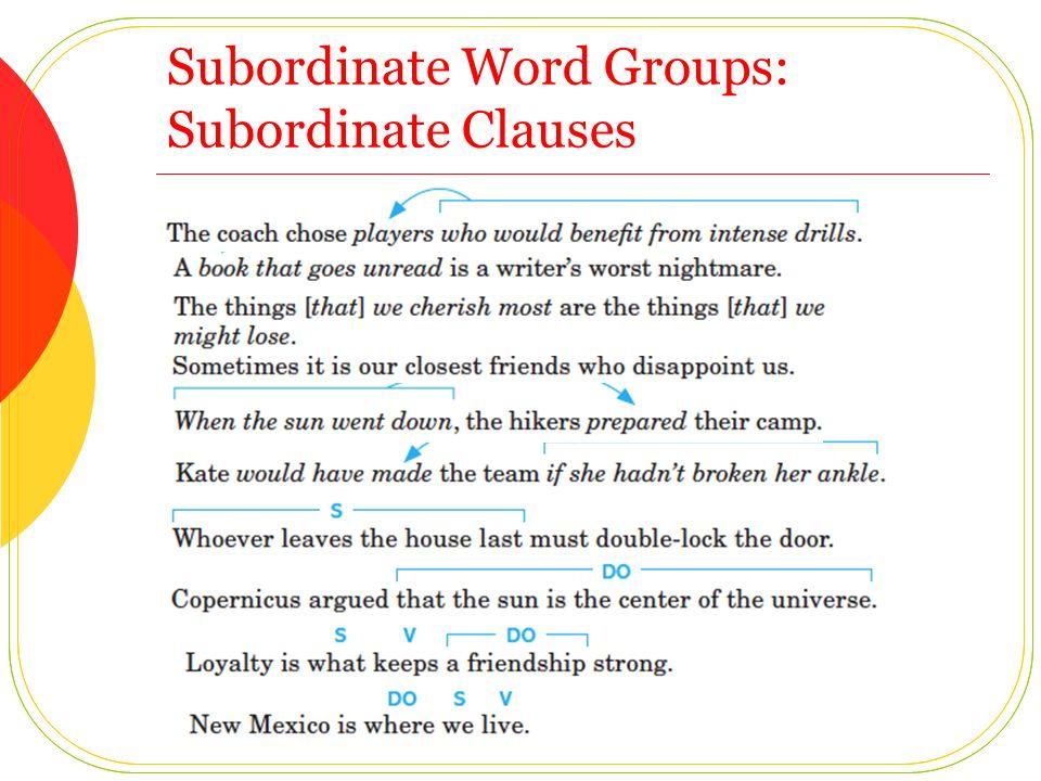 Subordinate Word Groups: Subordinate Clauses
