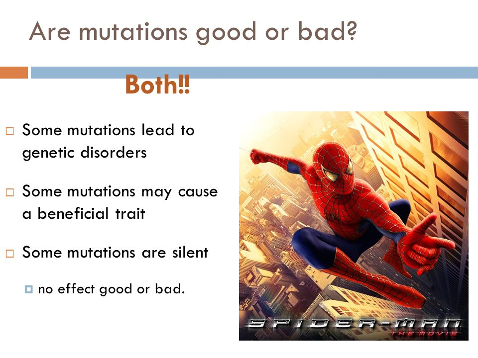 CHAPTER 14 SECTION 1 Mutations. Are mutations good or bad?  Some ...