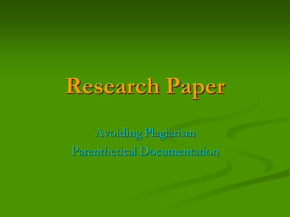 parenthetical documentation in research papers In mla style, in-text citations, called parenthetical citations  the mla handbook for writers of research papers (sixth edition, new york:.
