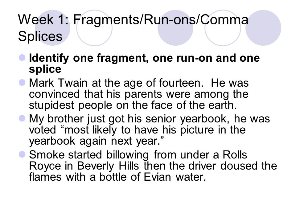 Week 1 Fragments Run Ons Ma Splices See Worksheet For Identifying And