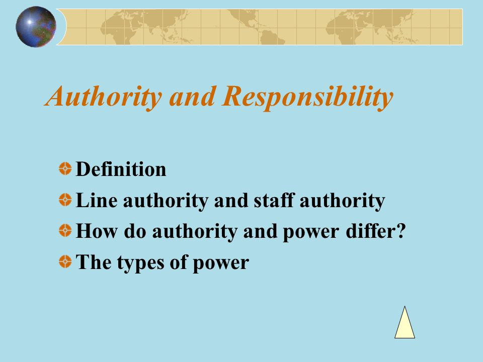 Authority and Responsibility Definition Line authority and staff authority How do authority and power differ.