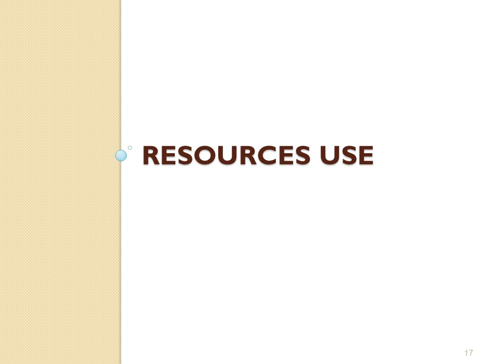 RESOURCES USE 17