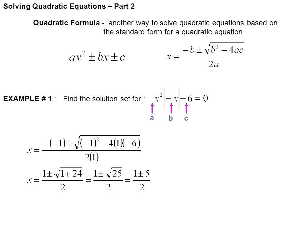 Solving Quadratic Equations – Part 2 Quadratic Formula - another ...