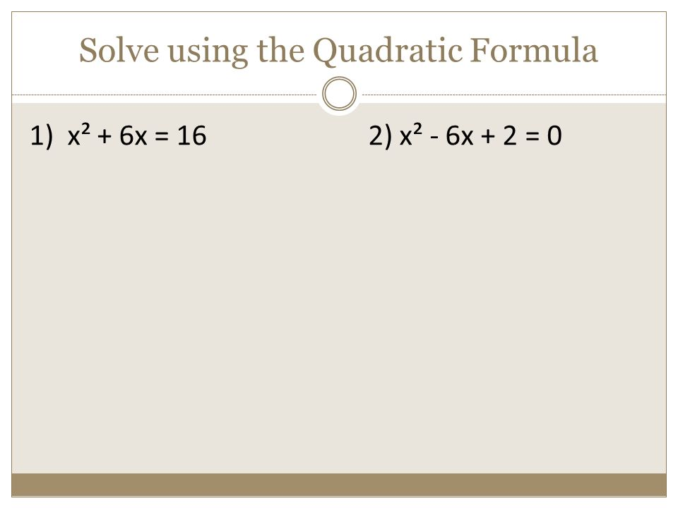 SOLVE QUADRATIC EQUATIONS BY USING THE QUADRATIC FORMULA USE THE – The Quadratic Formula and the Discriminant Worksheet