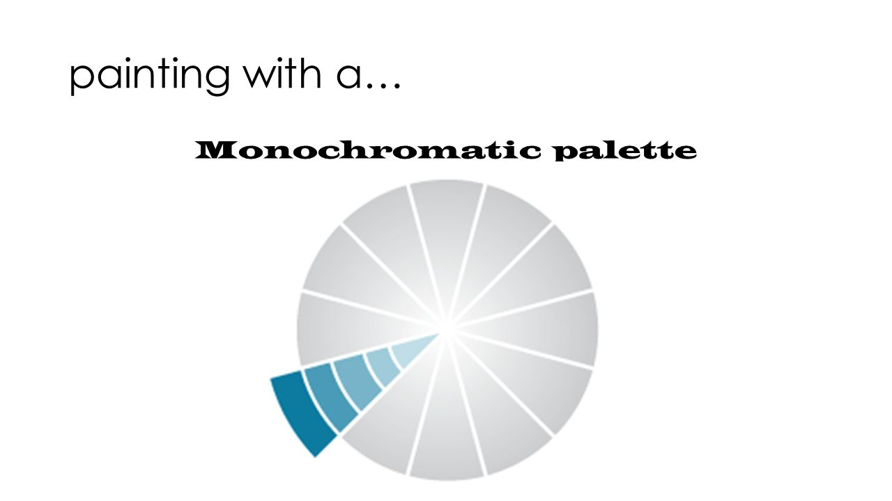 Monochromatic Palette painting with different color schemes. painting with a… primary