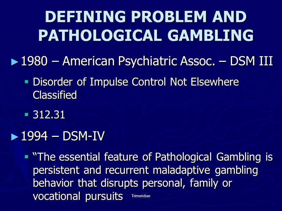 Dsm iv definition of problem gambling golden nugget casino seattle