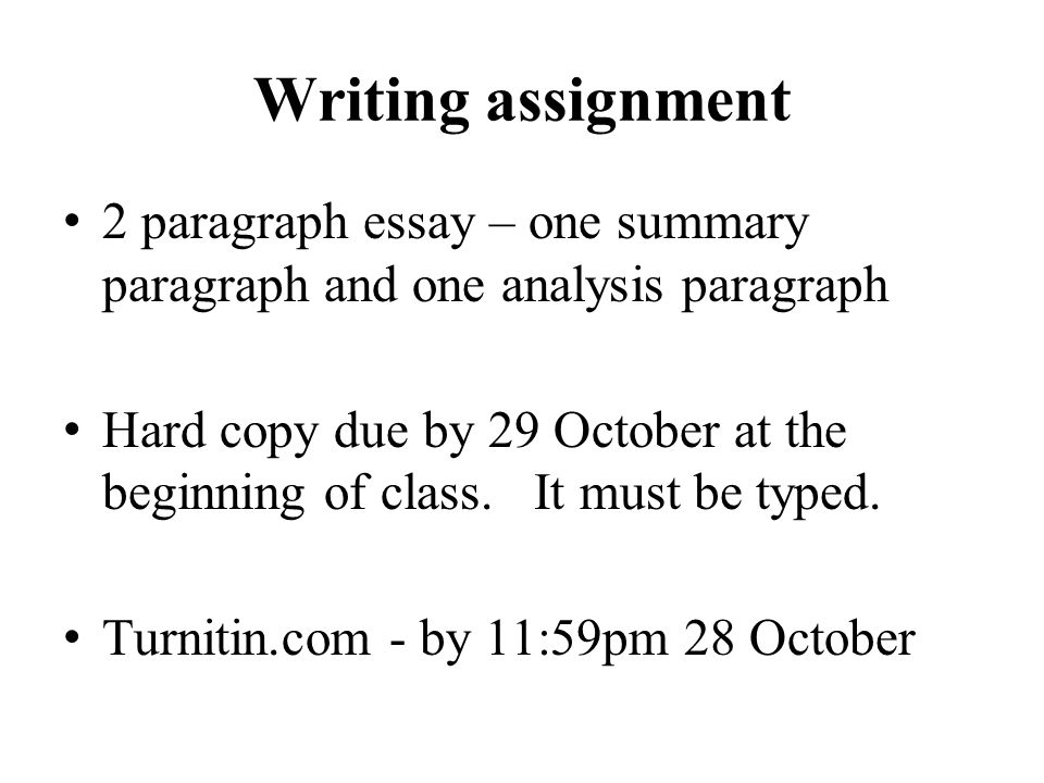 writing assignment paragraph essay one summary paragraph and  writing assignment 2 paragraph essay one summary paragraph and one analysis paragraph hard copy due