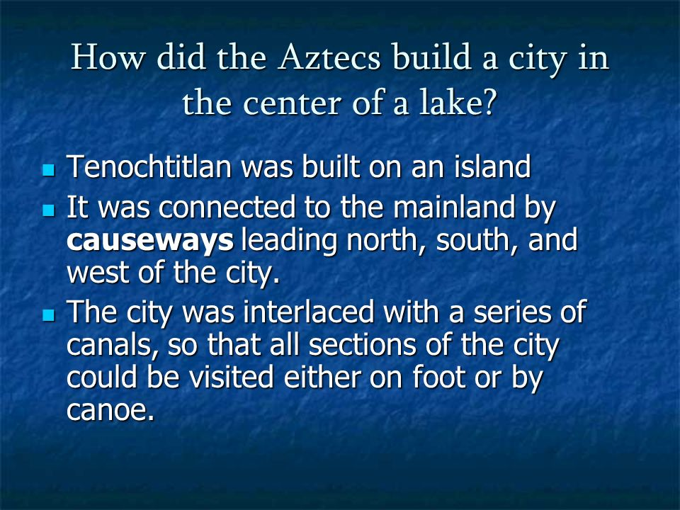 how did the aztecs build a How and why did the once mighty aztec empire crumble in the 16th century tradition would enable the aztecs to build a successful state, and later an empire.