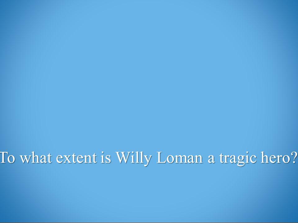hamlet vs willy loman essay example Hamlet vs willy death of a salesman, written by arthur miller, is a book about a salesman named willy loman who lives in the past and holds on to ideals and dreams that simply don't exist anymore, constantly worrying about his material items and the condition of his family, willy becomes distraught leading to his early death.