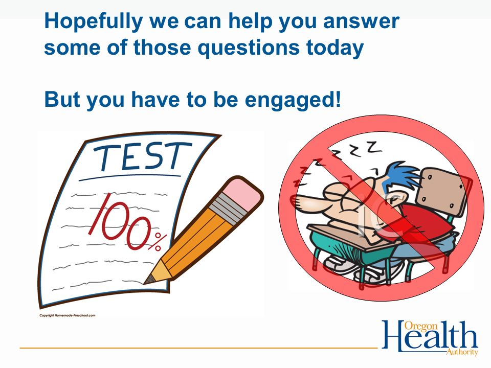 Hopefully we can help you answer some of those questions today But you have to be engaged!