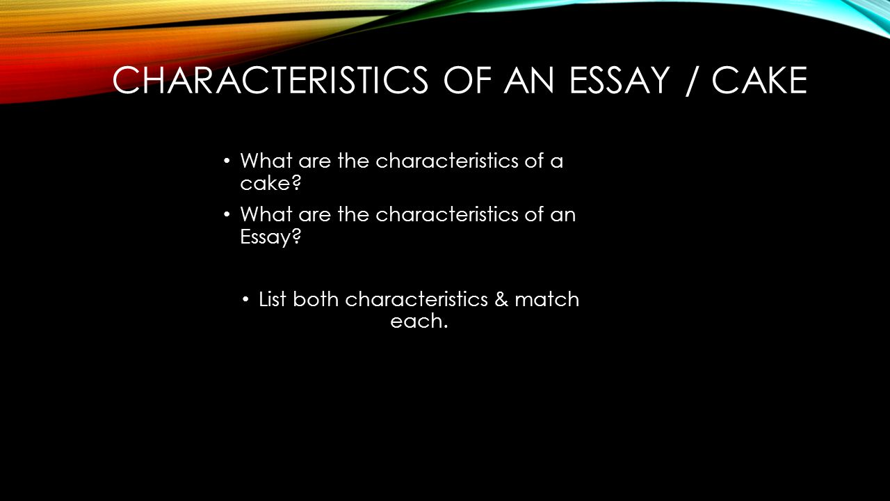 essay writing is cake anyone can write an essay word limit characteristics of an essay cake what are the characteristics of a cake
