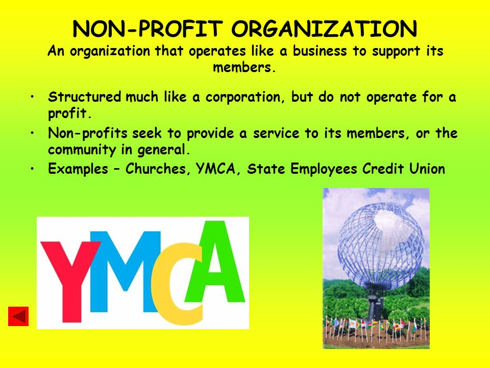 my non profit organization Nonprofit organizations the irs defines a nonprofit organization as an entity that is organized and operated exclusively for exempt purposes the agency also requires that a nonprofit not distribute earnings to any private shareholder or individual.