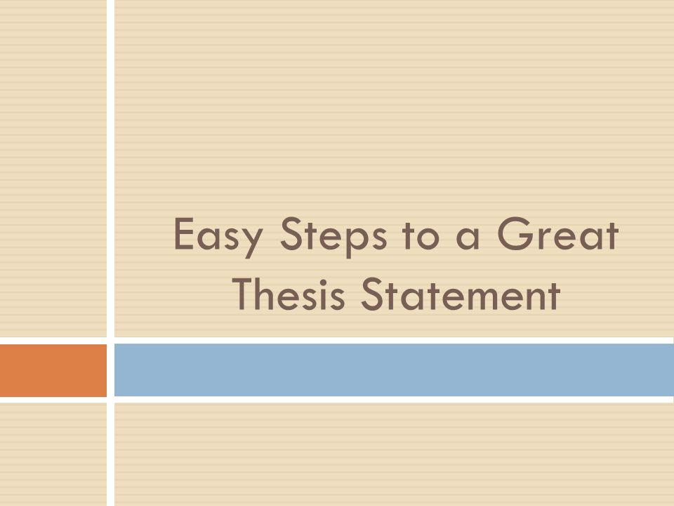 Easy Way To Write A Thesis Statement