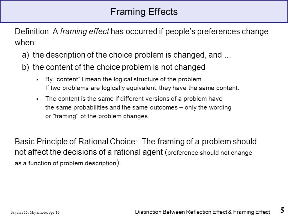 psych 355 miyamoto spr 16 5 framing effects definition a framing effect has