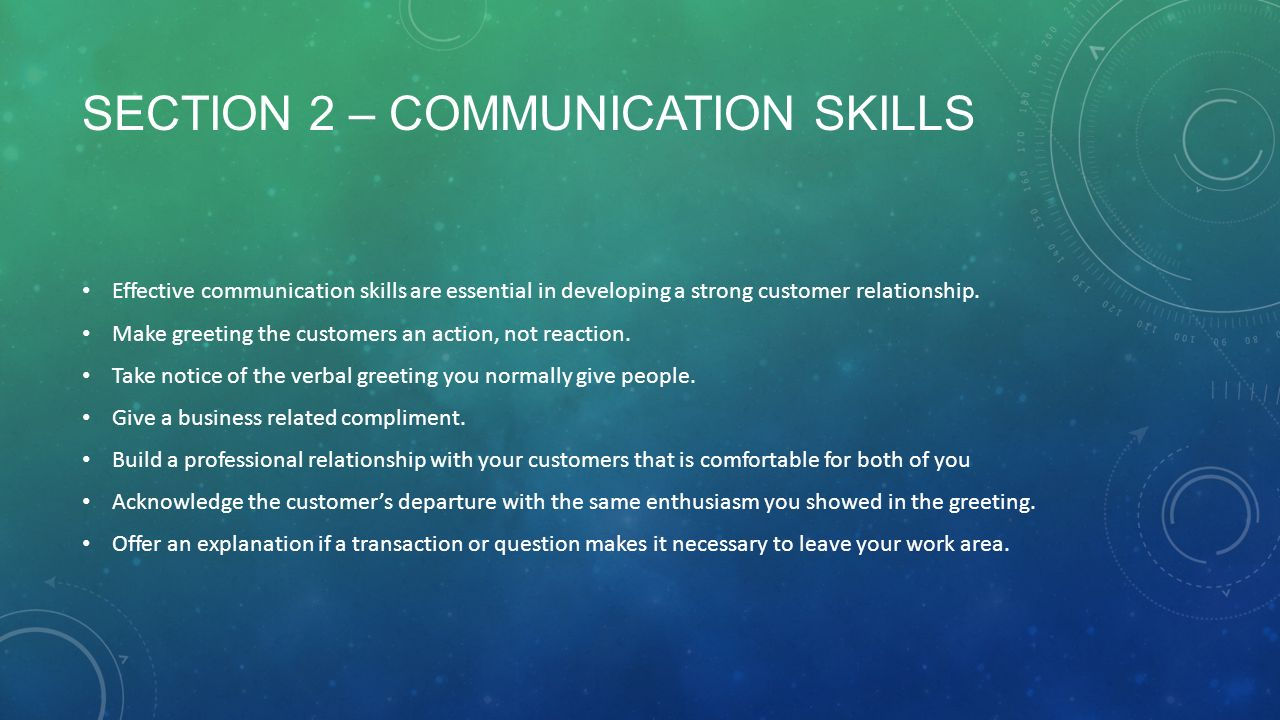 chapter 8 providing quality customer service section 1 customer section 2 communication skills effective communication skills are essential in developing a strong customer relationship