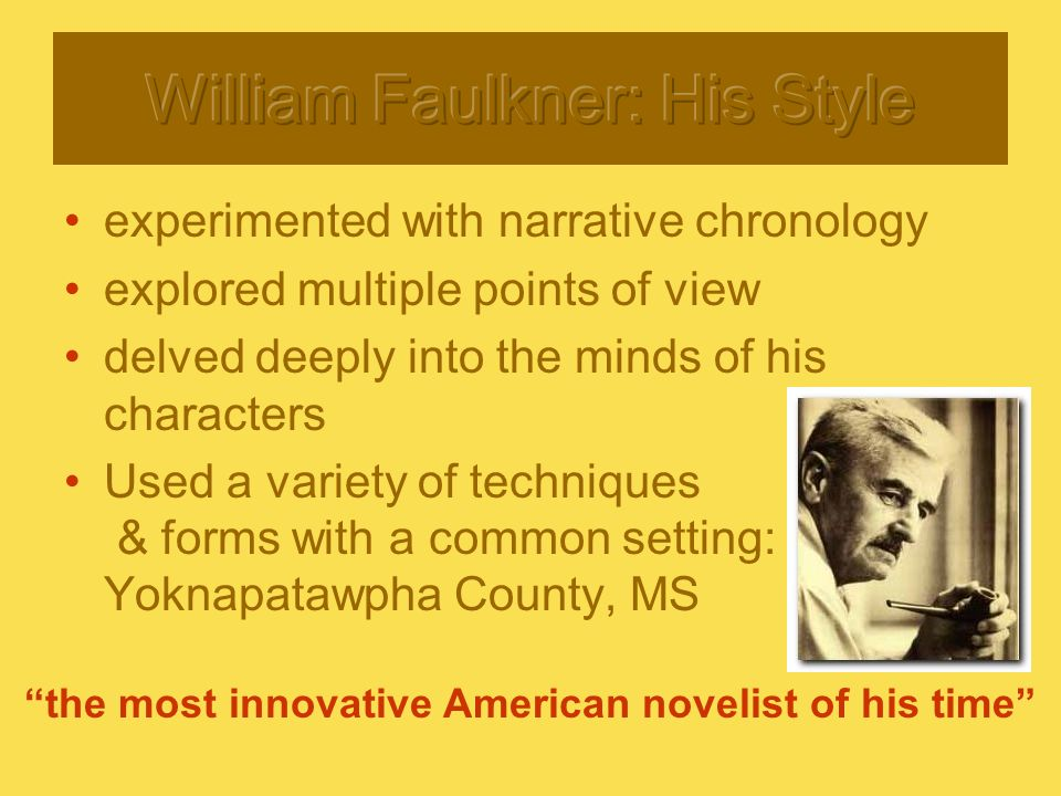 wiliam faulkner more than a strong A rose for emily author: william faulkner: country: united although emily did not have a strong relationship with more than 40 years has passed and people.