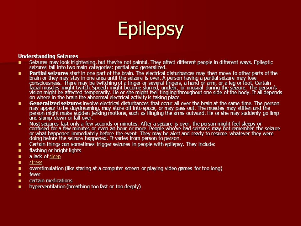 Epilepsy Understanding Seizures Seizures may look frightening, but they re not painful.