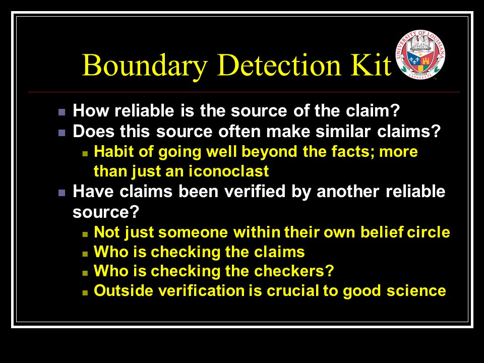 Boundary Detection Kit How reliable is the source of the claim.