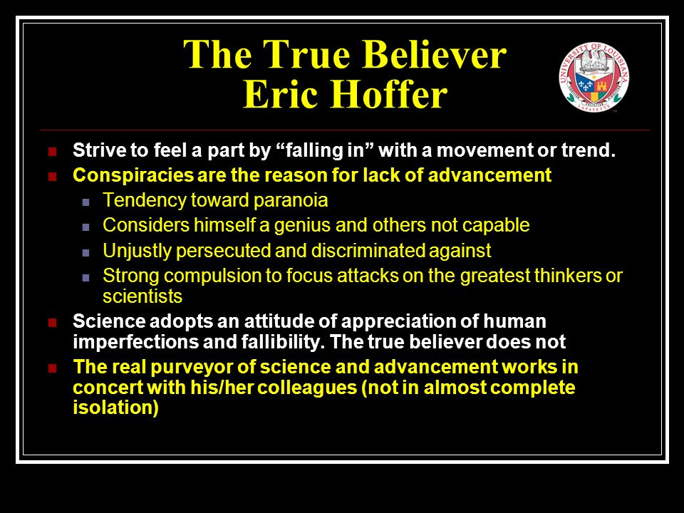 The True Believer Eric Hoffer Strive to feel a part by falling in with a movement or trend.