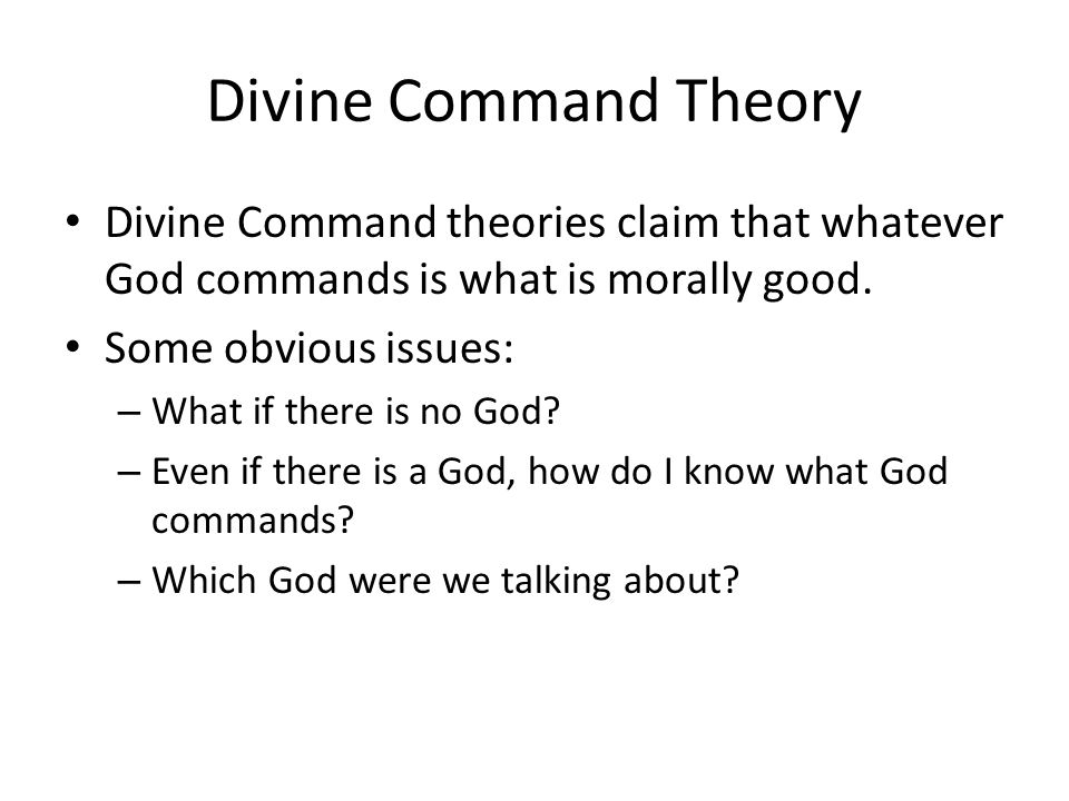 divine command theory people s moral standards right becau But the name 'divine command theory' is and it is a version of theological voluntarism because it holds one can hold that god's moral goodness.