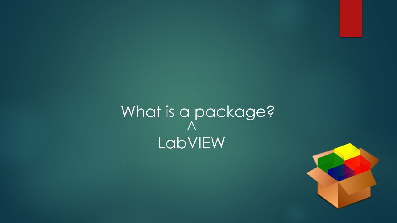 What is a package ^ LabVIEW